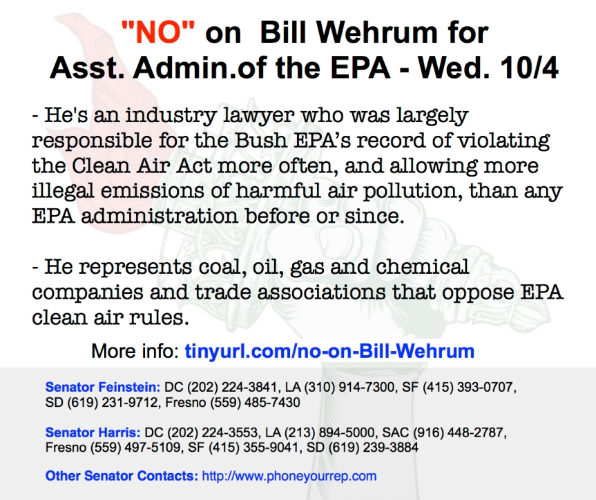 NO on latest swamp monster nominee – Pollution-loving Bill Wehrum for Assistant Administrator of the EPA for the Office of Air and Radiation.