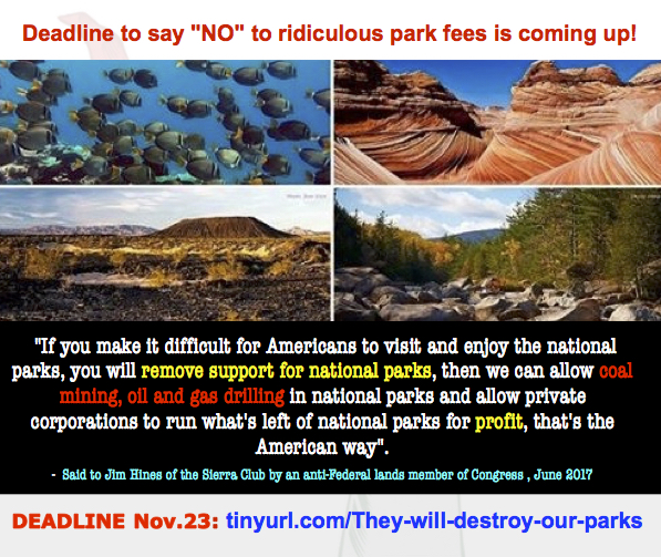 "Reminder – Say ""NO"" to the increase in the National Parks fee – Deadline November 23! That's in just 2 days!"