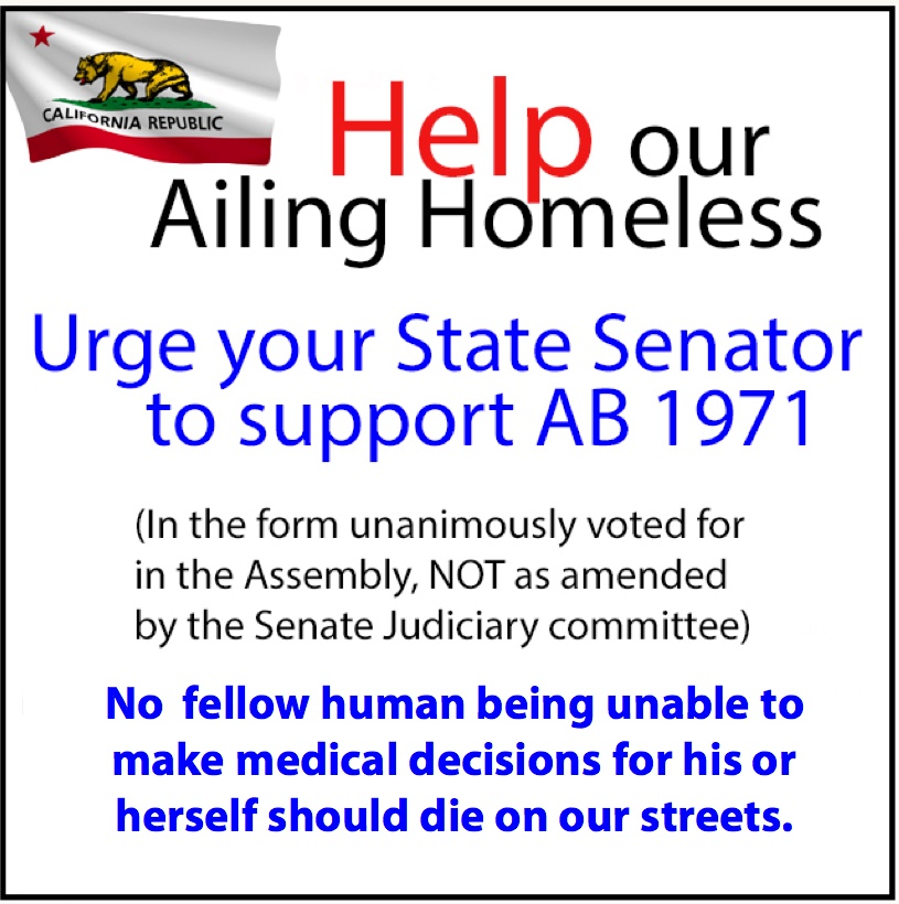 Help our Ailing Homeless – Urge our State Senators to support AB 1971 in its OriginalForm!