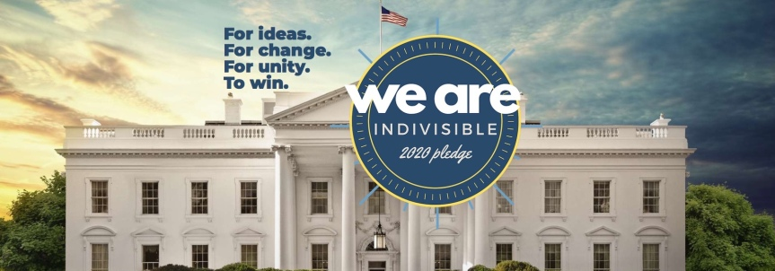 Tues – 4/30: #WeAreIndivisible. Take the 2020 pledge.