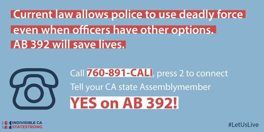 Tues 5/21: AB-392 – Act to Save Lives. Call your assemblymember now!