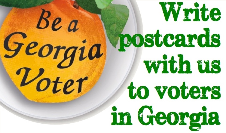Georgia on your mind? Write GOTV postcards to their voters!
