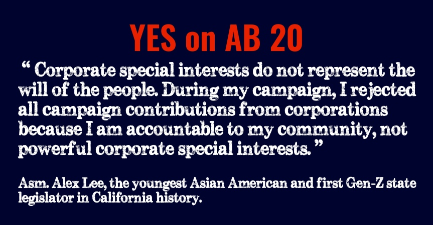 AB-20: Clean Money Act is coming up Thursday morning. (4/29) Put in a call or email to Asm. Steve Bennett.