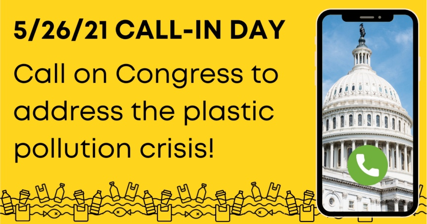 """Wed. 5/26 is """"Break Free From Plastic Pollution Act"""" Call-InDay!"""